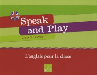 Speak and Play Niveau 1-Cycle 3(Fichier+96 Flashcards+12posters+33wordcards+1cd+J.Cartes
