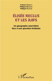 Elisée Reclus et les Juifs: Un géographe anarchiste face à une question brûlante
