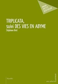 Triplicata, Suivi des Vies en Abyme