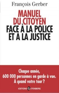 Manuel de survie du citoyen face à la police
