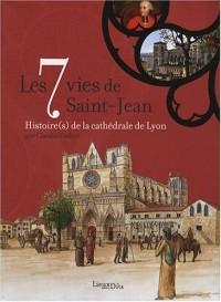 Les 7 vies de Saint-Jean : Histoire(s) de la cathédrale de Lyon