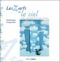 Les Z'arts et le ciel : Ciel sacré et ciel d'ici