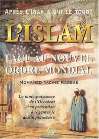 L'Islam face au nouvel ordre mondial : La toute-puissance de l'Occident et sa prétention à régenter le destin planétaire