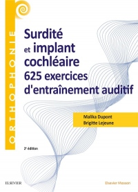 Surdité et implant cochléaire : 625 exercices d'entraînement auditif: 625 Ex D'Entrainement Auditif