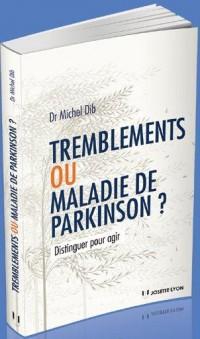 Tremblements ou maladie de Parkinson