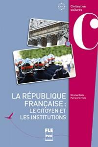 La république française : le citoyen et les institutions