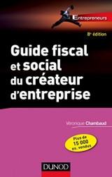Guide fiscal et social du créateur d'entreprise - 8e éd.