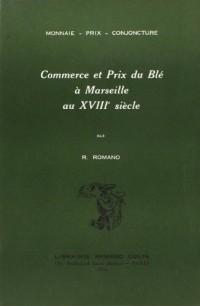 Commerce et prix du blé à Marseille au XVIIIe siècle