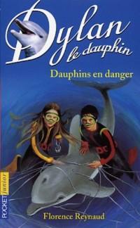 Dylan le dauphin, tome 9 : Dauphins en danger