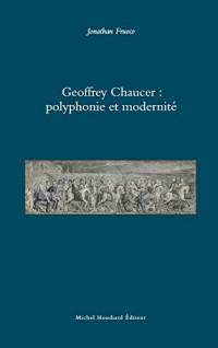 Geoffrey chaucer - polyphonie et modernite