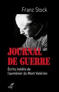 Journal de guerre, 1942-1947 : Ecrits inédits de l'aumônier du Mont Valérien
