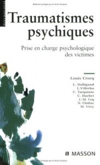 Traumatismes psychiques : Prise en charge psychologique des victimes