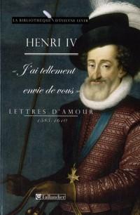 Lettres d'amour 1585-1610 : J'ai tellement envie de vous