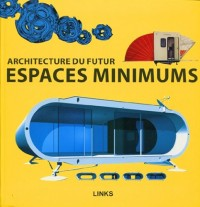 Espaces Minimums. Architecture du Futur