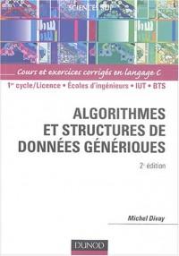 Algorithmes et structures de données génériques - Cours et exercices corrigés en langage C