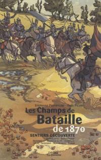 Les Champs de Batailles de 1870