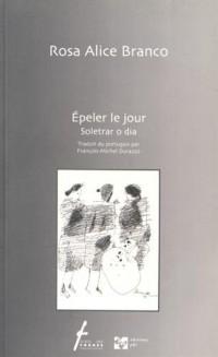 Epeler le jour : Edition bilingue français-portugais
