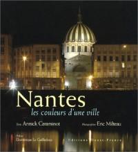 Nantes, les couleurs d'une ville