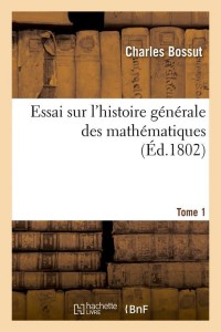 Essai Hist Mathematiques  T 1  ed 1802