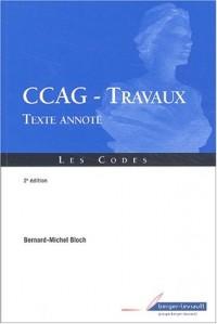 Cahier des clauses administratives générales applicables aux marchés publics de travaux (CCAG-Travaux). Texte annoté, 2ème édition