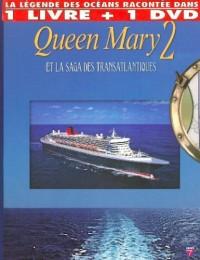 Queen Mary 2 et la saga des Transatlantiques