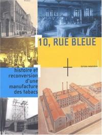 10, rue Bleue : Histoire et reconversion d'une manufacture des tabacs