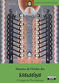 Histoire de l'Ordre des Assassins À l'origine de l'État islamique