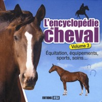 Encyclopédie du Cheval Volume 3