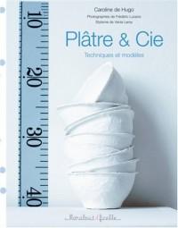 Plâtre & Cie : Techniques et modèles