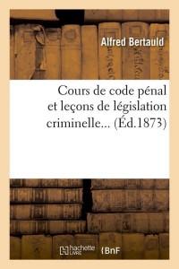 Cours de Code Penal  ed 1873