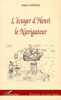 L'écuyer d'Henri le Navigateur