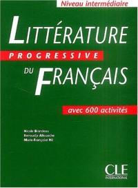 Littérature progressive du francais : Niveau intermédiaire, avec 600 activités