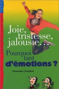 Joie, tristesse, jalousie... Pourquoi tant d'émotions ?