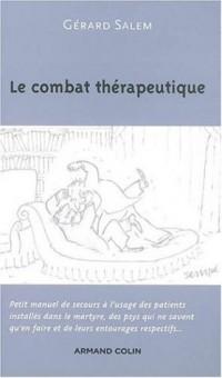 Le combat thérapeutique : Petit manuel de secours à l'usage des patients installés dans le martyre, des psys qui ne savent qu'en faire et de leurs entourages respectifs...
