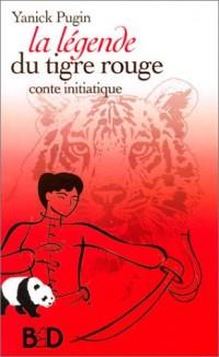 La Légende du tigre rouge : Conte initiatique