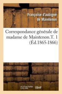 Corresp Mme de Maintenon T  1  ed 1865 1866