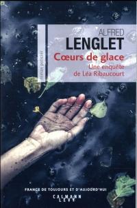 Coeurs de glace: Une enquête de Léa Ribaucourt