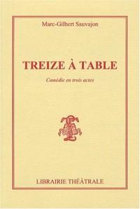 Treize à table : Ou L'Homme de Zapatapam