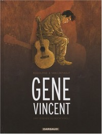Gene Vincent : Une légende du Rock'n'Roll