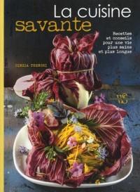 La cuisine savante - Recettes et conseils pour une vie plus saine et plus longue