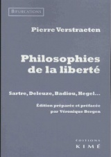 Philosophies de la liberté : Sartre, Deleuze, Badiou, Hegel…