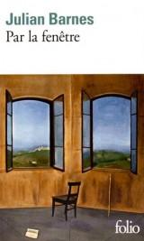 Par la fenêtre: Dix-huit chroniques (et une nouvelle) [Poche]