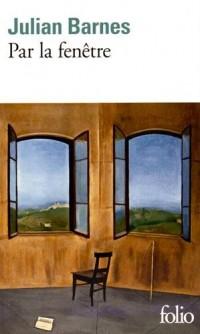 Par la fenêtre: Dix-huit chroniques (et une nouvelle)