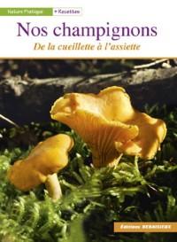 Nos champignons : De la cueillette à l'assiette