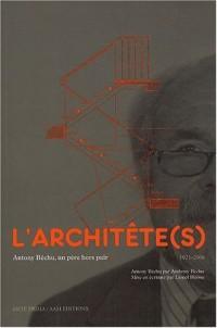 L'architête(s), Antony Béchu. Un père hors pair