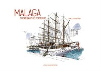 Malaga : Chorégraphie portuaire