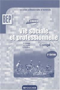 Vie sociale et professionnelle BEP : Guide pédagogique