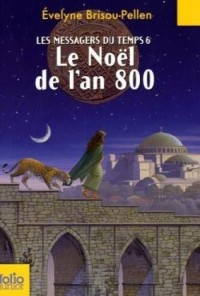 Les messagers du temps, Tome 6 : Le noël de l'an 800