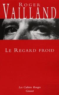 Le regard froid : Réflexions, esquisses, libellés 1945-1962