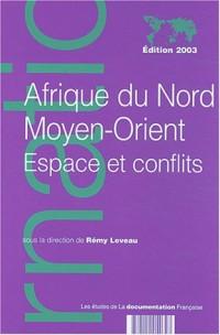 Afrique du Nord, Moyen-Orient : Espace et conflits